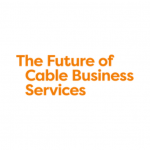 The Future of Cable Business Services
