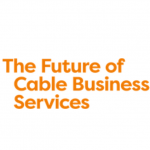 The Future of Cable & Business Services