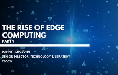 The Rise of Edge Computing – Part 1