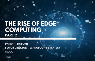 The Rise of Edge Computing – Part 2