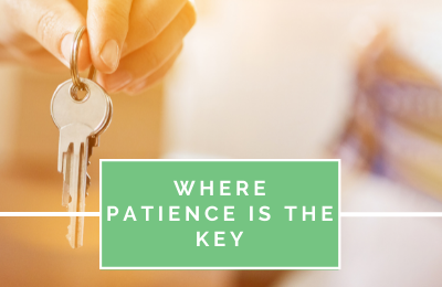Where Patience is the Key