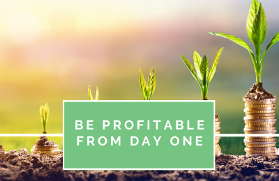 Be Profitable From Day One