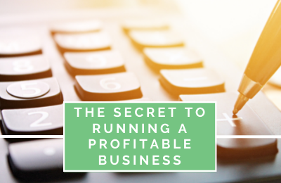 The Secret to Running a Profitable Business