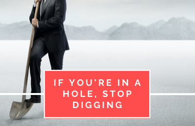 If You're in a Hole, Stop Digging