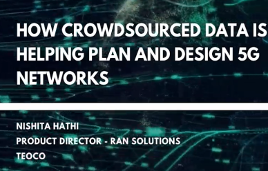 How Crowdsourced Data is Helping Plan and Design 5G Networks