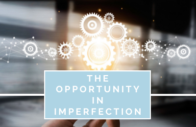 The Opportunity in Imperfection